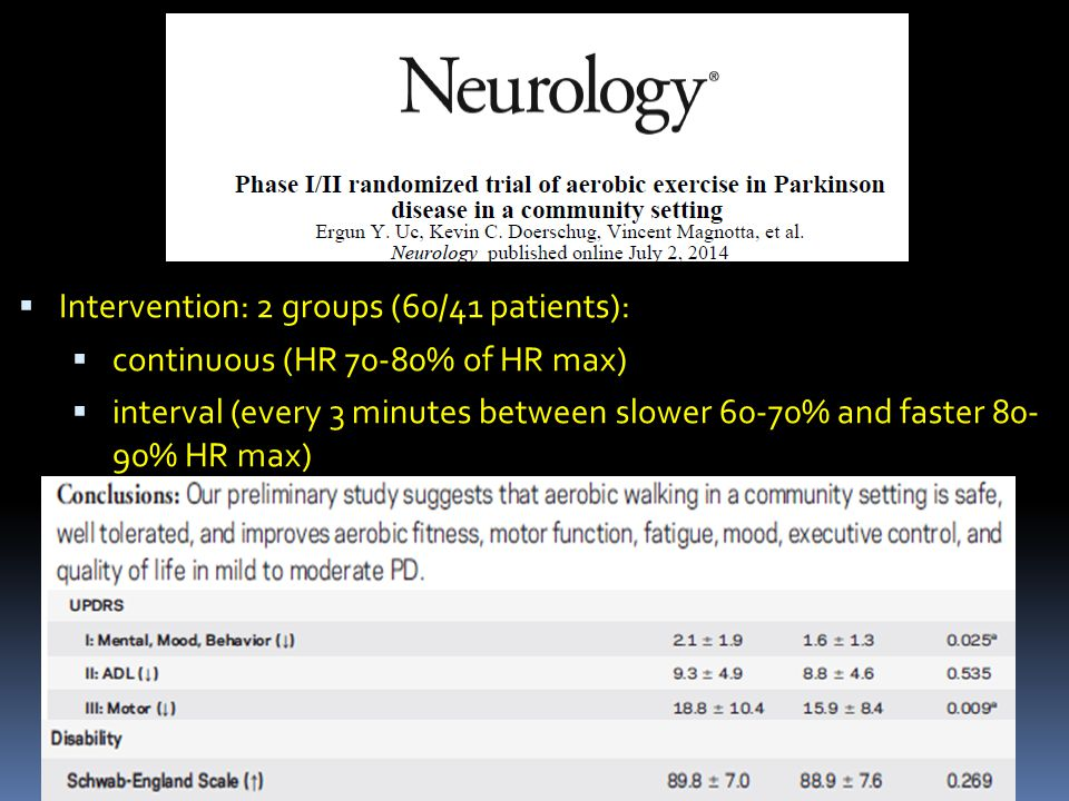  Intervention: 2 groups (60/41 patients):  continuous (HR 70-80% of HR max)  interval (every 3 minutes between slower 60-70% and faster 80- 90% HR