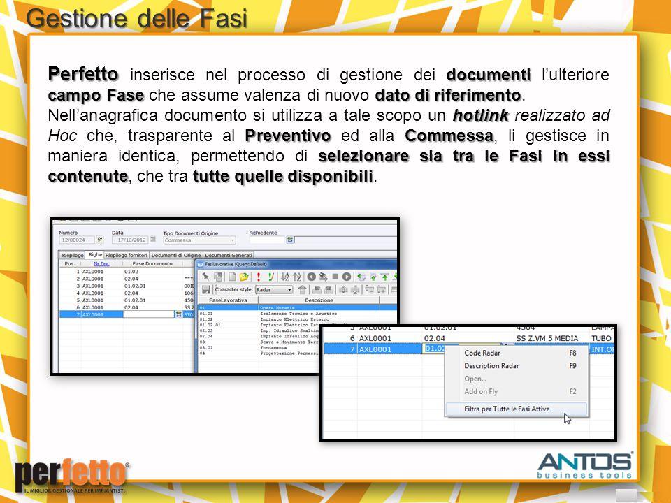 Perfetto documenti campo Fasedato di riferimento Perfetto inserisce nel processo di gestione dei documenti l'ulteriore campo Fase che assume valenza d