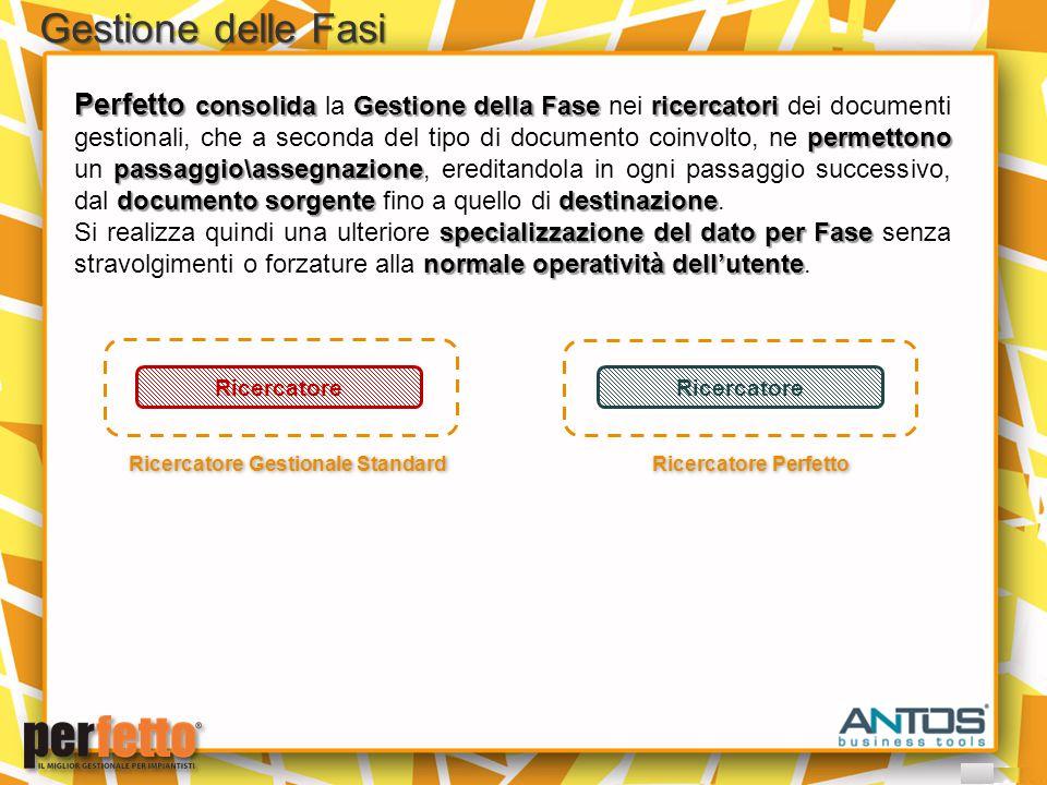 Perfetto consolida Gestione della Fasericercatori permettono passaggio\assegnazione documento sorgentedestinazione Perfetto consolida la Gestione dell