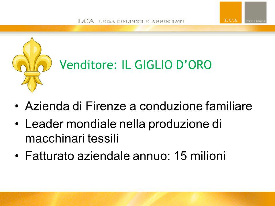 Venditore: IL GIGLIO D'ORO Azienda di Firenze a conduzione familiare Leader mondiale nella produzione di macchinari tessili Fatturato aziendale annuo: