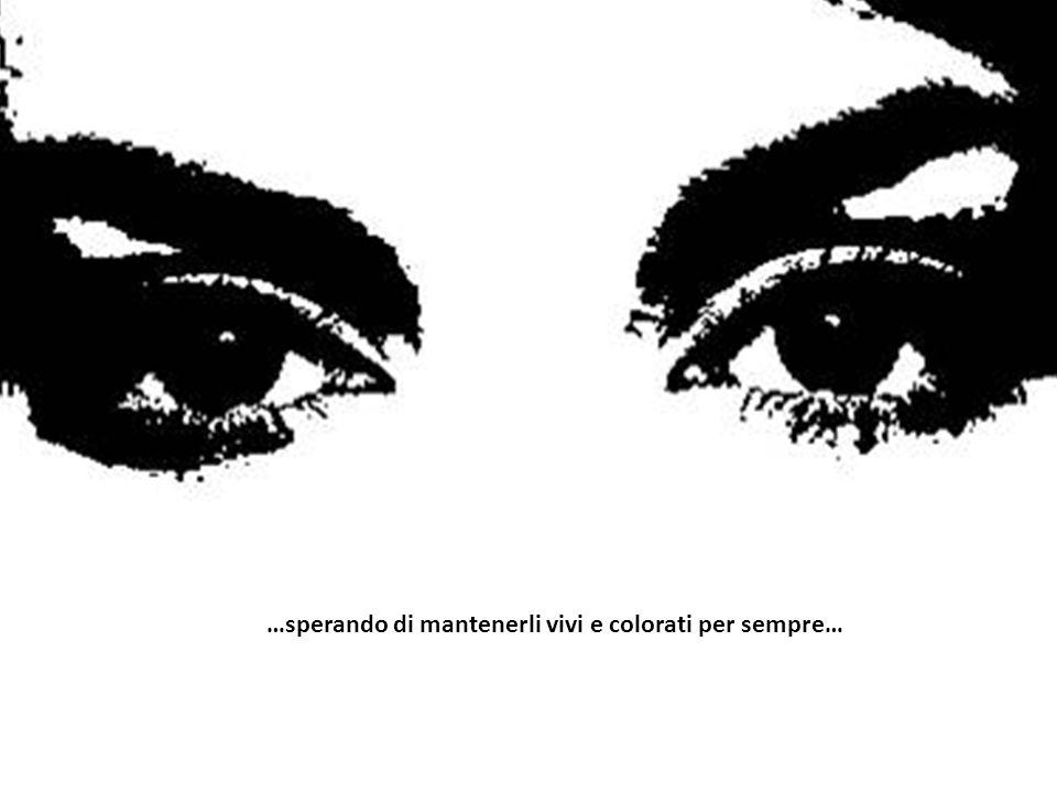 Ci sono donne che con i loro occhi fotografano quegli splenditi ma così fugaci attimi in cui si sentono abbracciate dall'amore…