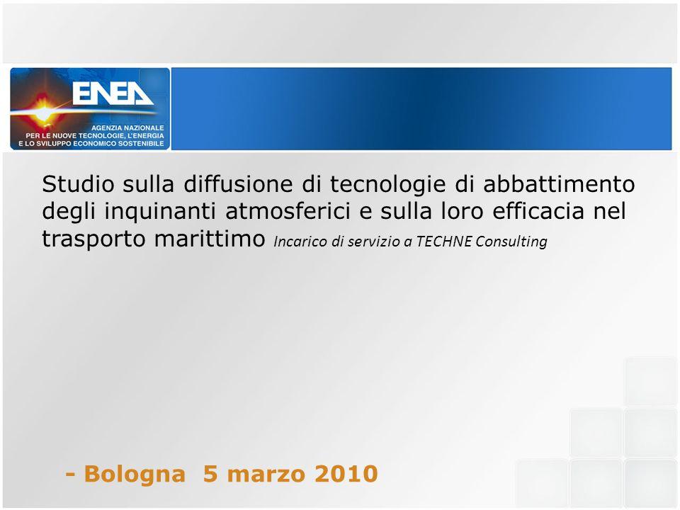 Studio sulla diffusione di tecnologie di abbattimento degli inquinanti atmosferici e sulla loro efficacia nel trasporto marittimo Incarico di servizio a TECHNE Consulting - Bologna 5 marzo 2010