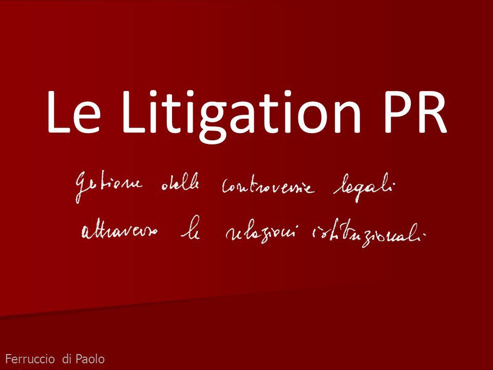 Ferruccio di Paolo - -RELAZIONI ISTITUZIONALI E RESPONSABILITA' SOCIALE D'IMPRESA Sono le attività di Relazioni Pubbliche finalizzate alla gestione del processo di comunicazione nel corso di procedimenti o controversie legali.
