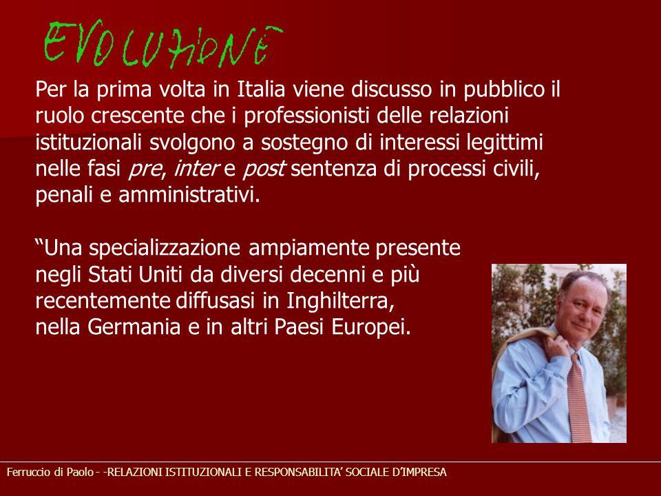 Ferruccio di Paolo - -RELAZIONI ISTITUZIONALI E RESPONSABILITA' SOCIALE D'IMPRESA Per la prima volta in Italia viene discusso in pubblico il ruolo cre