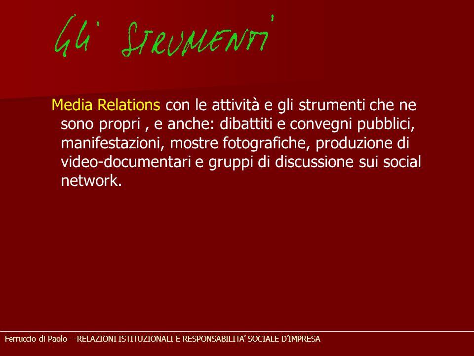 Ferruccio di Paolo - -RELAZIONI ISTITUZIONALI E RESPONSABILITA' SOCIALE D'IMPRESA Media Relations con le attività e gli strumenti che ne sono propri,
