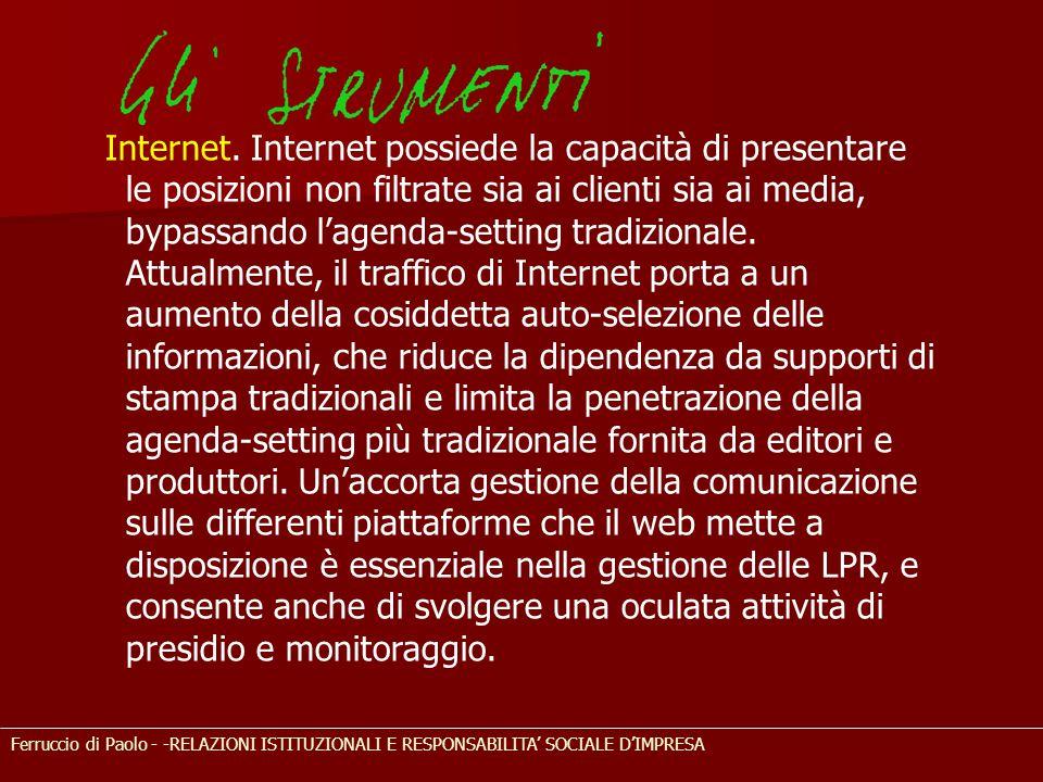 Ferruccio di Paolo - -RELAZIONI ISTITUZIONALI E RESPONSABILITA' SOCIALE D'IMPRESA Internet. Internet possiede la capacità di presentare le posizioni n