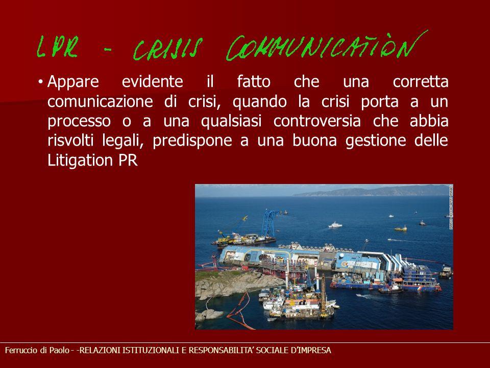 Ferruccio di Paolo - -RELAZIONI ISTITUZIONALI E RESPONSABILITA' SOCIALE D'IMPRESA Appare evidente il fatto che una corretta comunicazione di crisi, qu