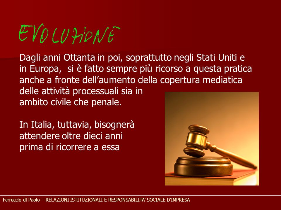 Ferruccio di Paolo - -RELAZIONI ISTITUZIONALI E RESPONSABILITA' SOCIALE D'IMPRESA Dagli anni Ottanta in poi, soprattutto negli Stati Uniti e in Europa
