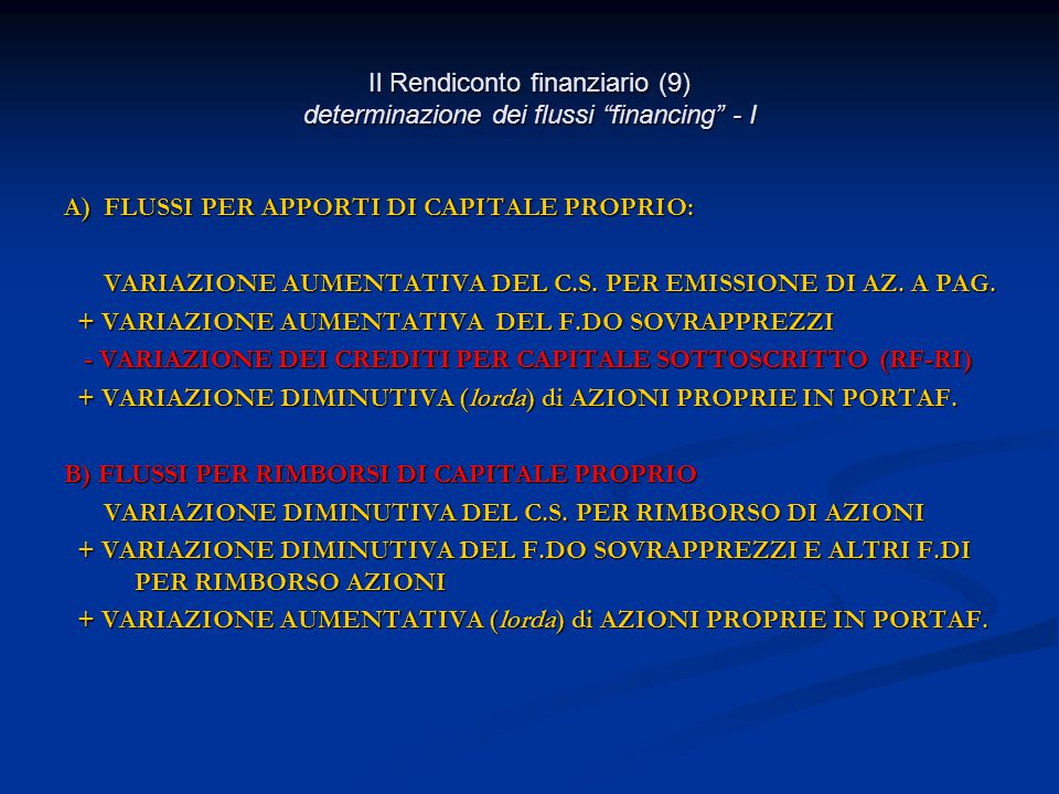 Il Rendiconto finanziario (9) determinazione dei flussi financing - I A) FLUSSI PER APPORTI DI CAPITALE PROPRIO: VARIAZIONE AUMENTATIVA DEL C.S.