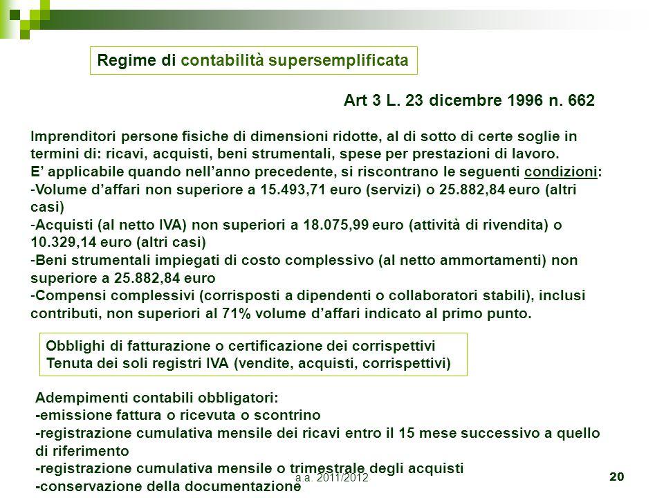 a.a.2011/201221 Regime forfetario E' contemplato nell'art 3 L n.
