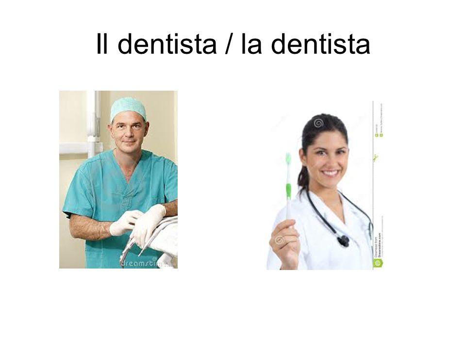 Il dentista / la dentista