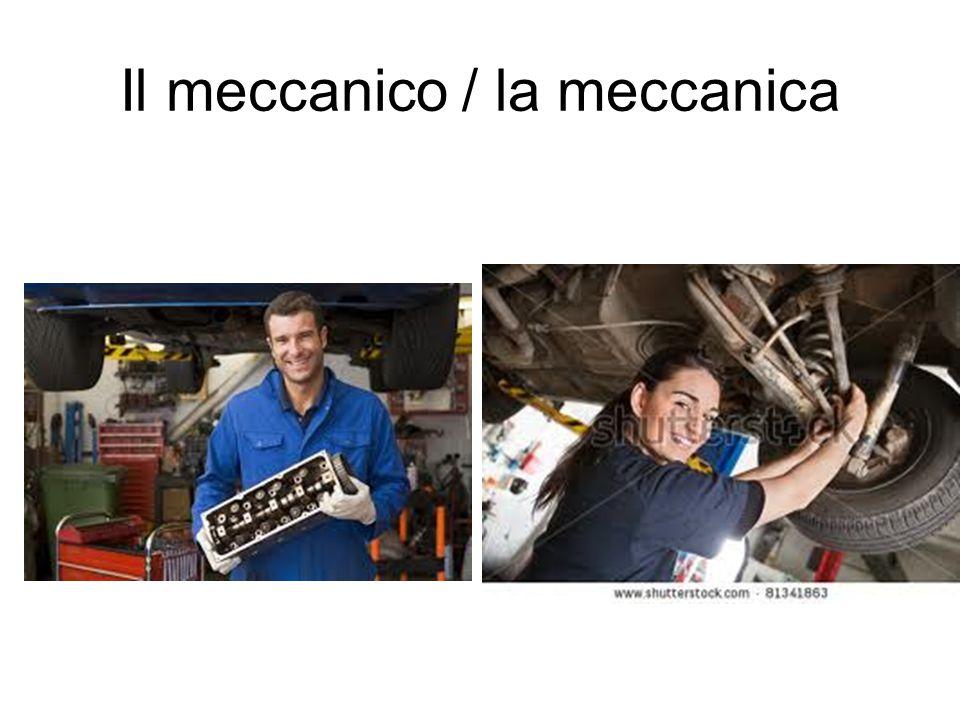 Il meccanico / la meccanica