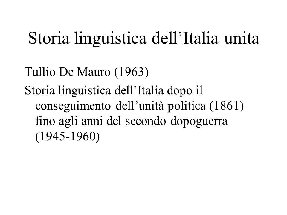 Storia linguistica dell'Italia unita Tullio De Mauro (1963) Storia linguistica dell'Italia dopo il conseguimento dell'unità politica (1861) fino agli
