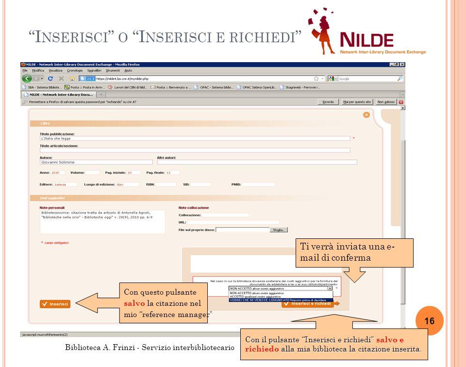 I NSERISCI O I NSERISCI E RICHIEDI 16 Biblioteca A.