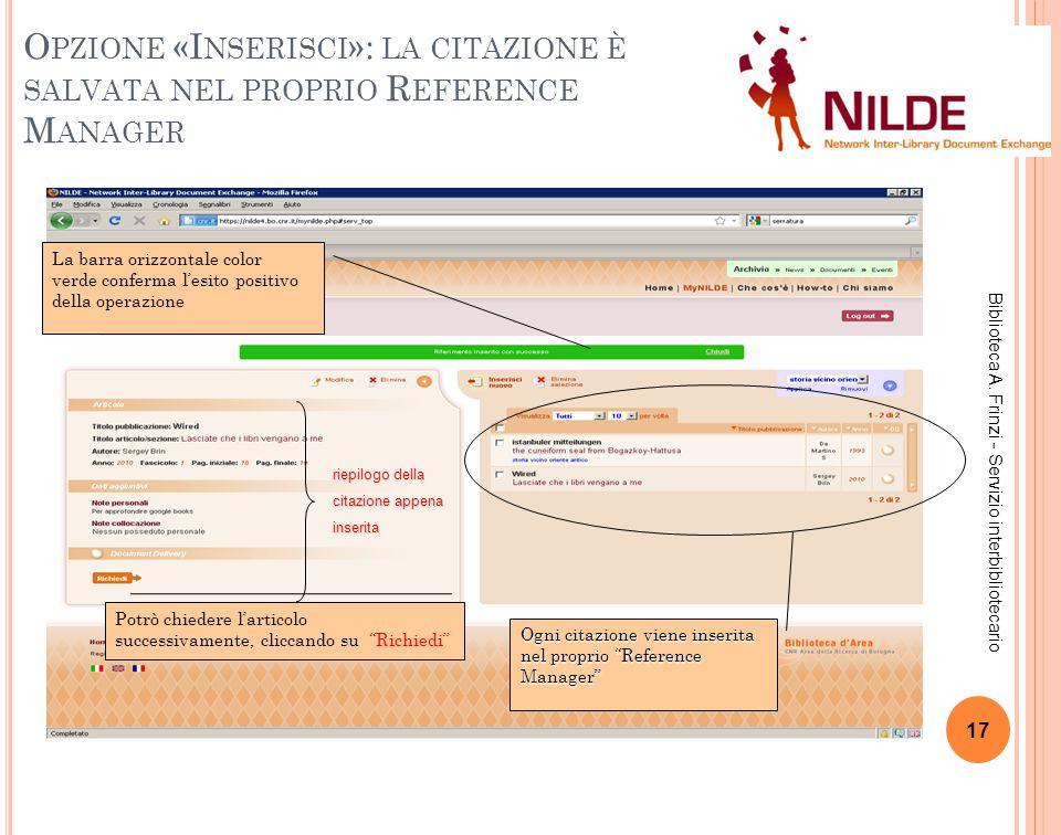 O PZIONE «I NSERISCI »: LA CITAZIONE È SALVATA NEL PROPRIO R EFERENCE M ANAGER 17 Biblioteca A.