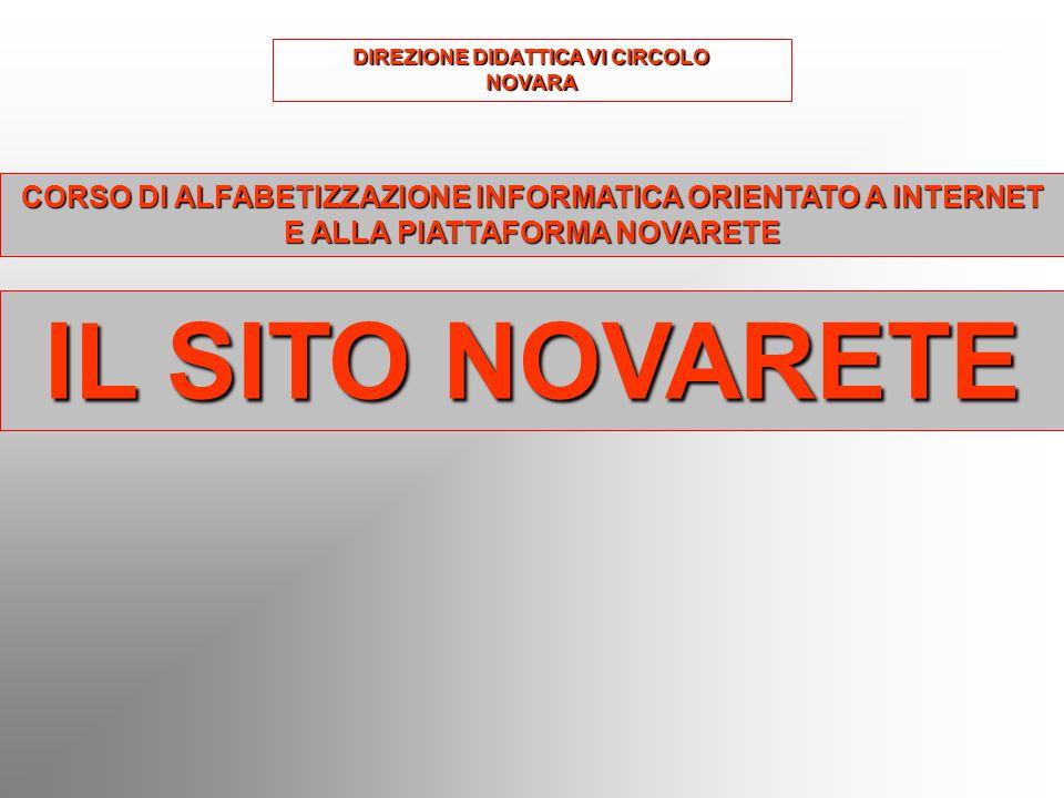 DIREZIONE DIDATTICA VI CIRCOLO NOVARA CORSO DI ALFABETIZZAZIONE INFORMATICA ORIENTATO A INTERNET E ALLA PIATTAFORMA NOVARETE IL SITO NOVARETE