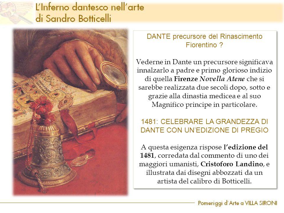 DANTE precursore del Rinascimento Fiorentino ? Vederne in Dante un precursore significava innalzarlo a padre e primo glorioso indizio di quella Firenz