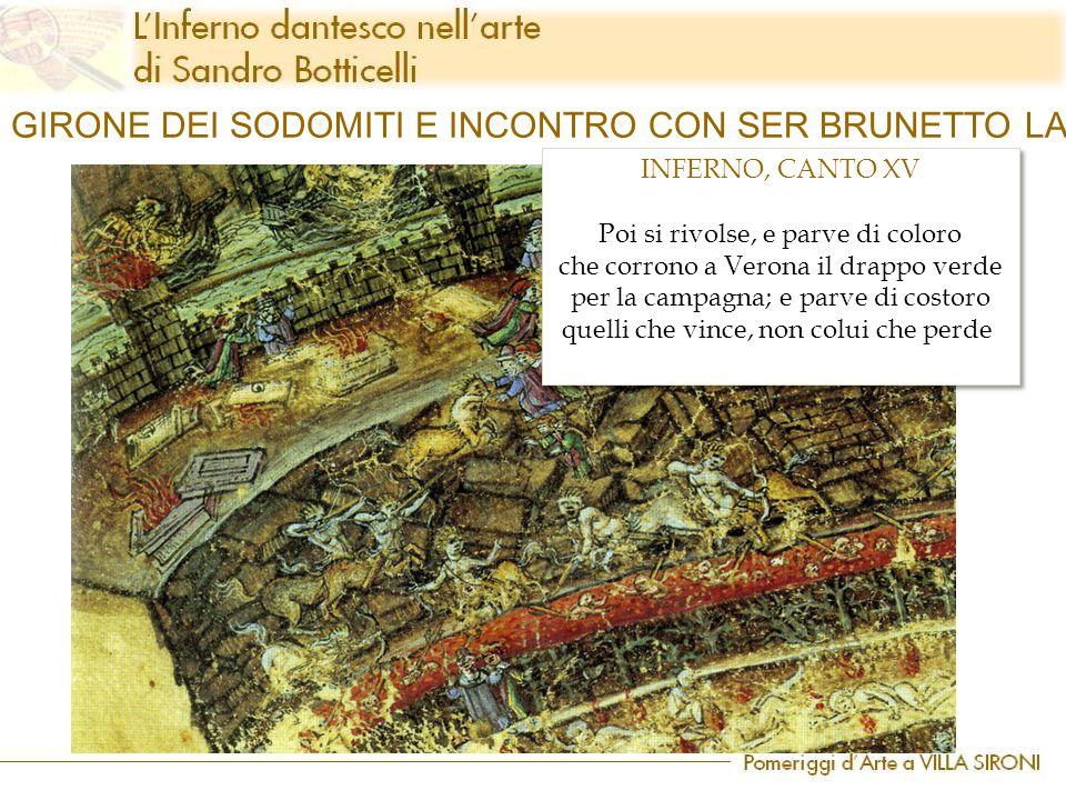 INFERNO, CANTO XV Poi si rivolse, e parve di coloro che corrono a Verona il drappo verde per la campagna; e parve di costoro quelli che vince, non col
