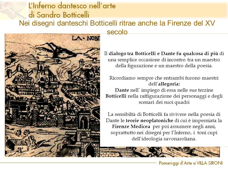 Il dialogo tra Botticelli e Dante fu qualcosa di più di una semplice occasione di incontro tra un maestro della figurazione e un maestro della poesia.