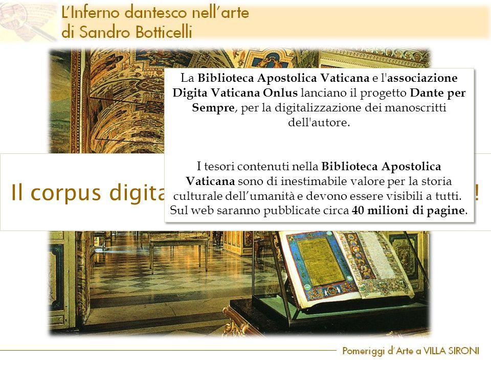 Il corpus digitalizzato è consultabile on line! La Biblioteca Apostolica Vaticana e l' associazione Digita Vaticana Onlus lanciano il progetto Dante p