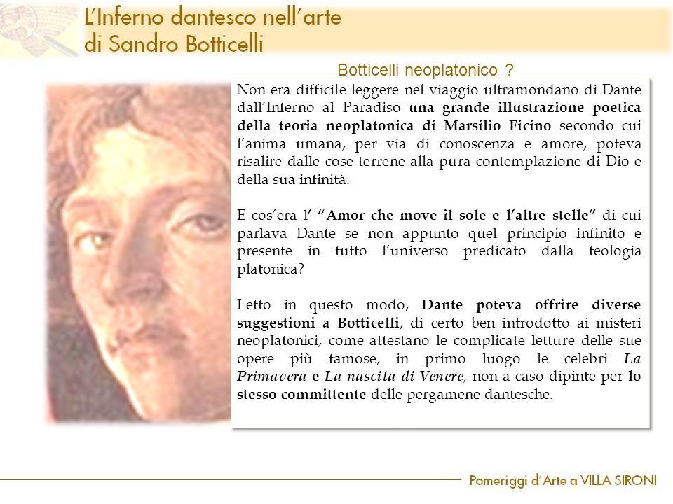 Non era difficile leggere nel viaggio ultramondano di Dante dall'Inferno al Paradiso una grande illustrazione poetica della teoria neoplatonica di Mar