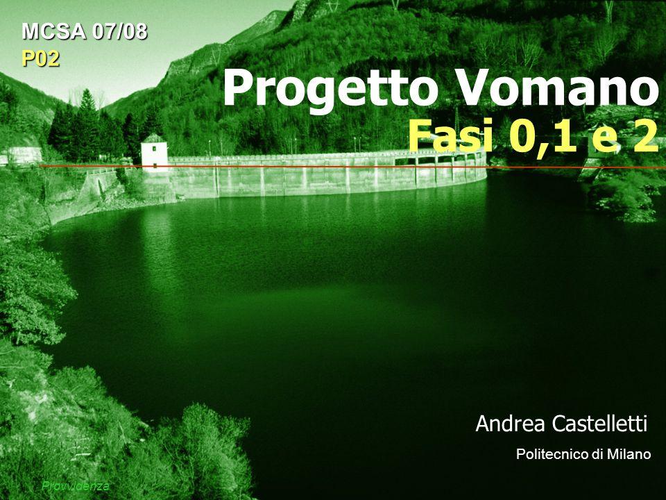 Progetto Vomano Fasi 0,1 e 2 Andrea Castelletti Politecnico di Milano MCSA 07/08 P02 Provvidenza