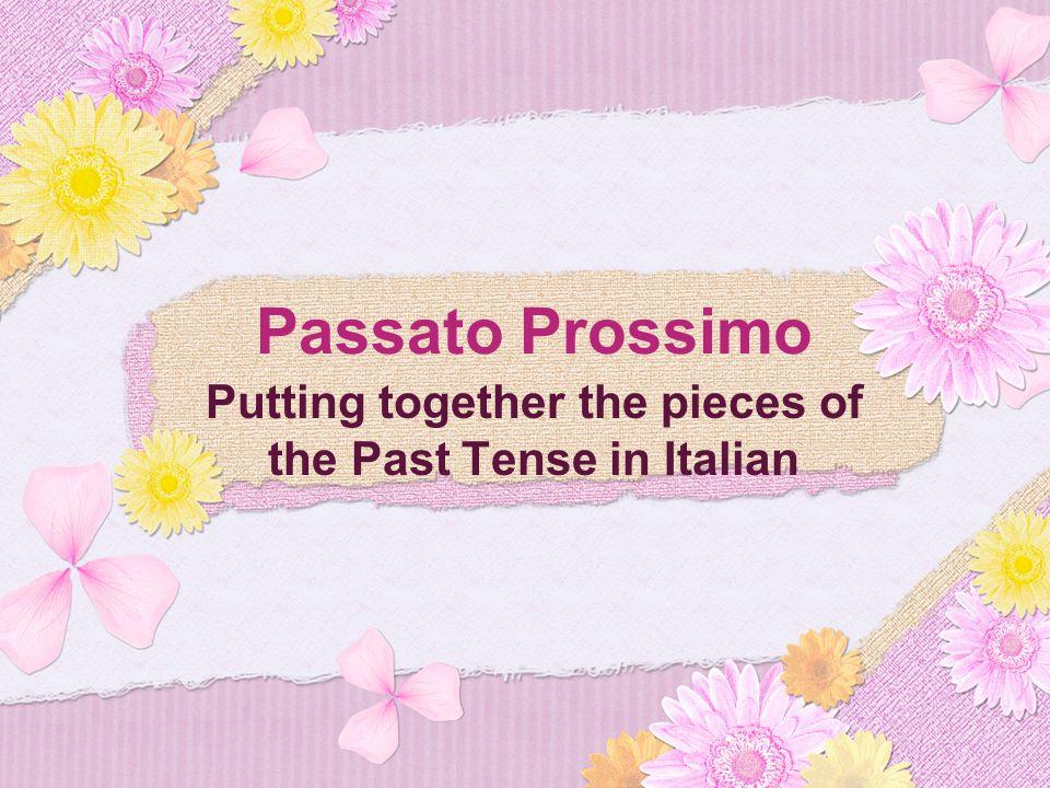 What is Passato Prossimo.Passato Prossimo is a compound verb tense.