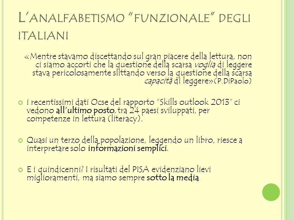 """L' ANALFABETISMO """" FUNZIONALE """" DEGLI ITALIANI «Mentre stavamo discettando sul gran piacere della lettura, non ci siamo accorti che la questione della"""