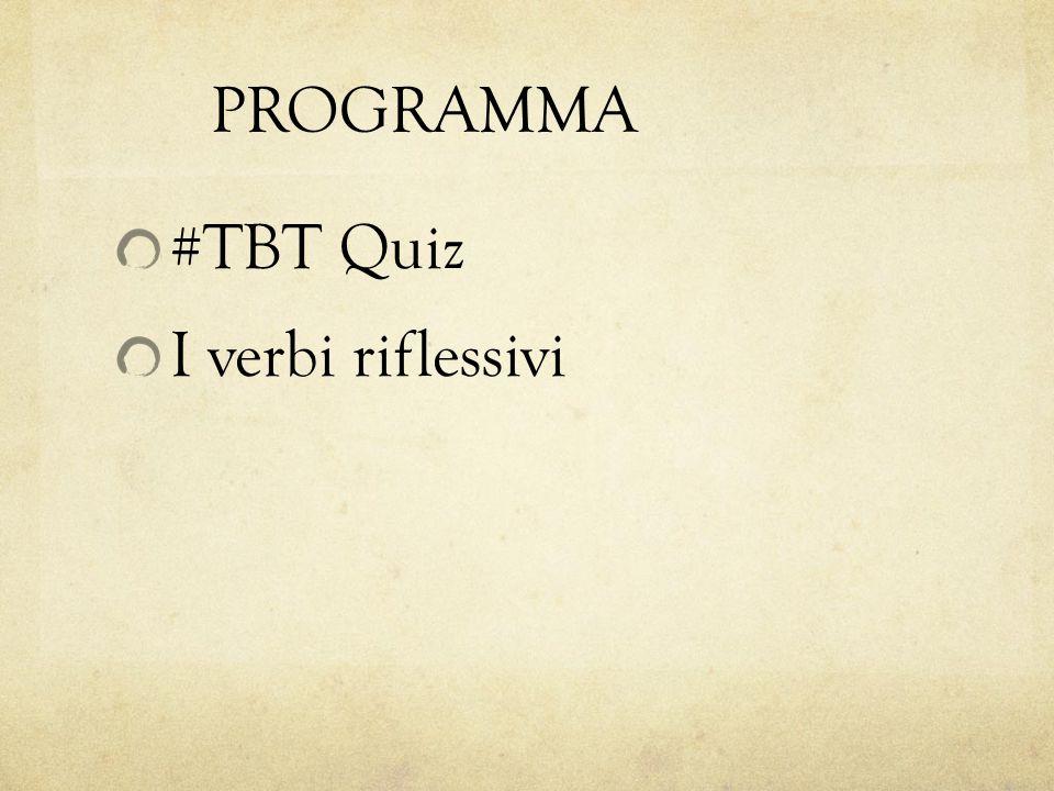PROGRAMMA #TBT Quiz I verbi riflessivi