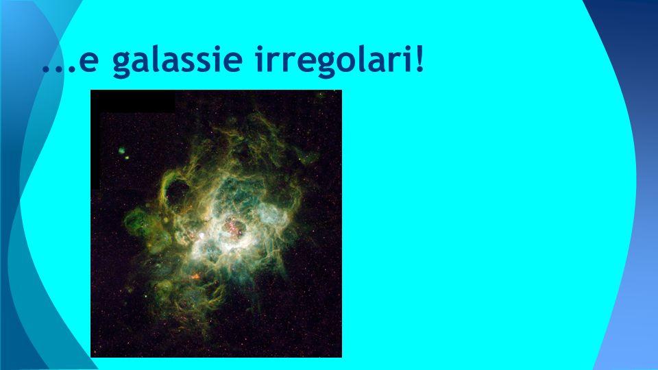 ...e galassie irregolari!
