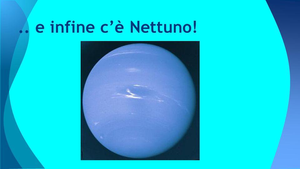 .. e infine c'è Nettuno!