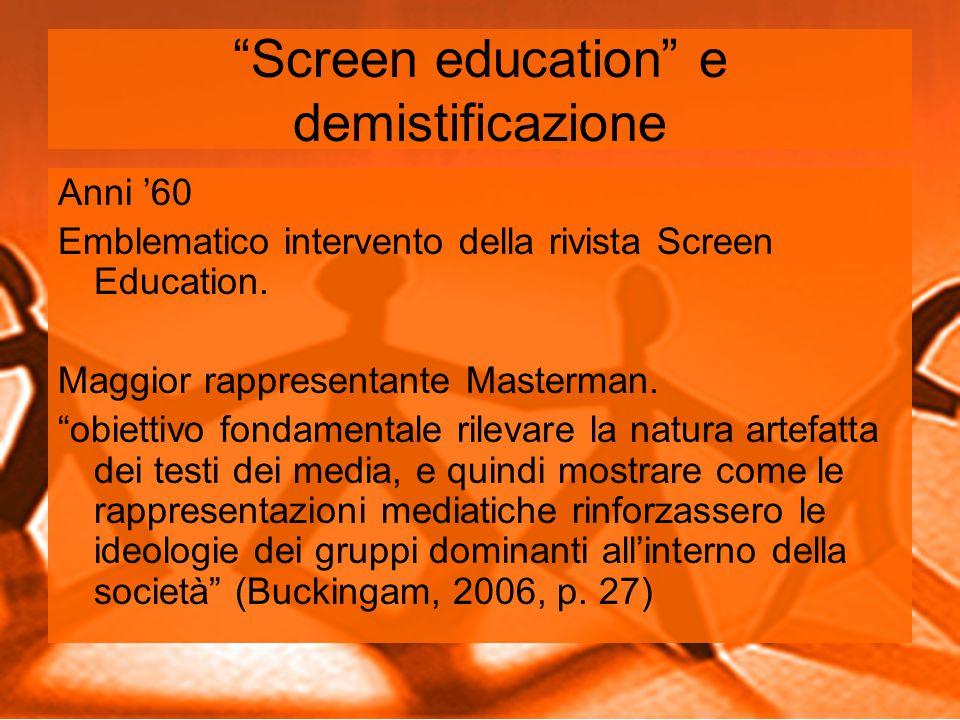 Screen education e demistificazione Anni '60 Emblematico intervento della rivista Screen Education.