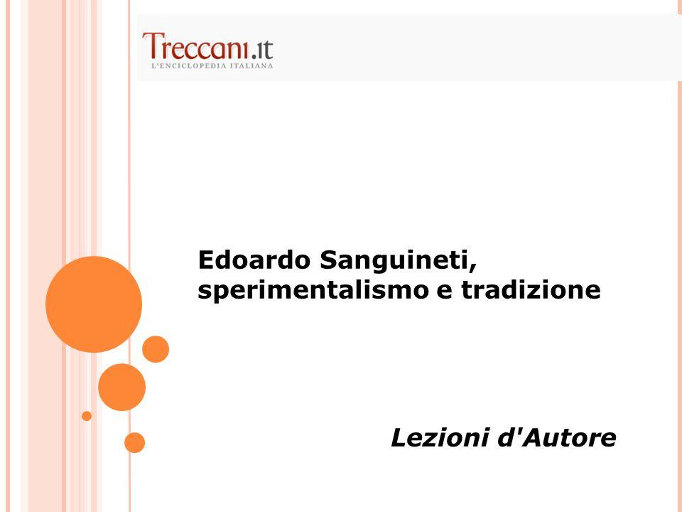 Edoardo Sanguineti, sperimentalismo e tradizione Lezioni d Autore