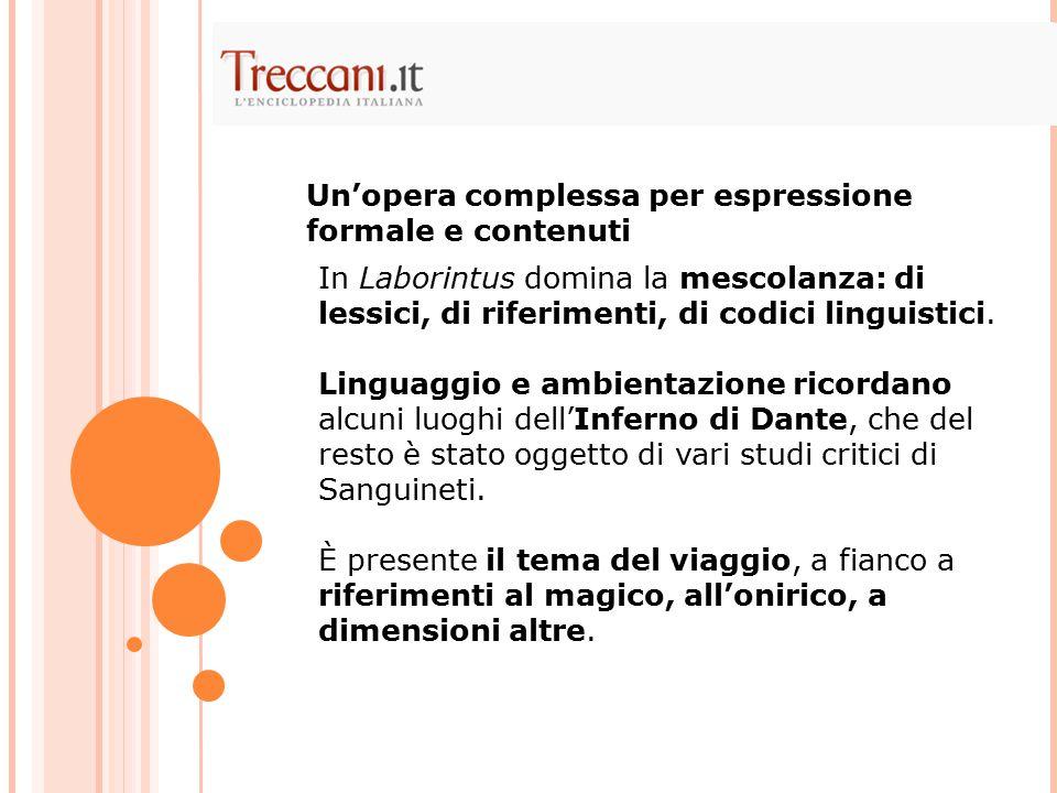 In Laborintus domina la mescolanza: di lessici, di riferimenti, di codici linguistici.