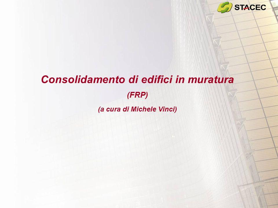 Consolidamento di edifici in muratura (FRP) (a cura di Michele Vinci)