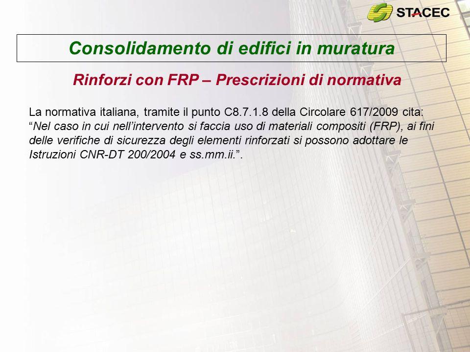 Consolidamento di edifici in muratura Rinforzi con FRP – Prescrizioni di normativa La normativa italiana, tramite il punto C8.7.1.8 della Circolare 61