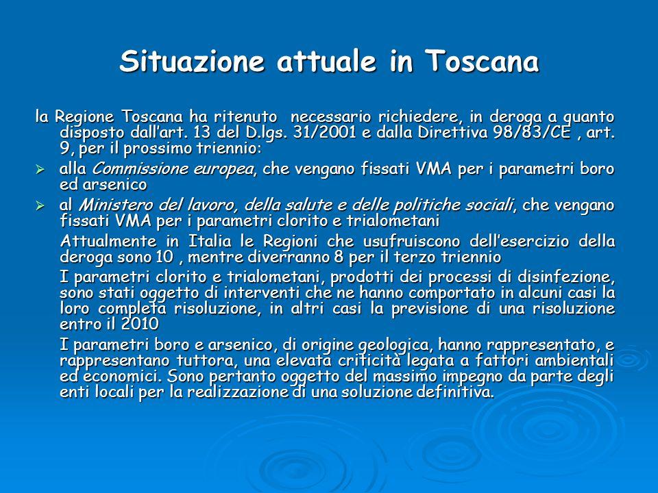 Situazione attuale in Toscana la Regione Toscana ha ritenuto necessario richiedere, in deroga a quanto disposto dall'art. 13 del D.lgs. 31/2001 e dall
