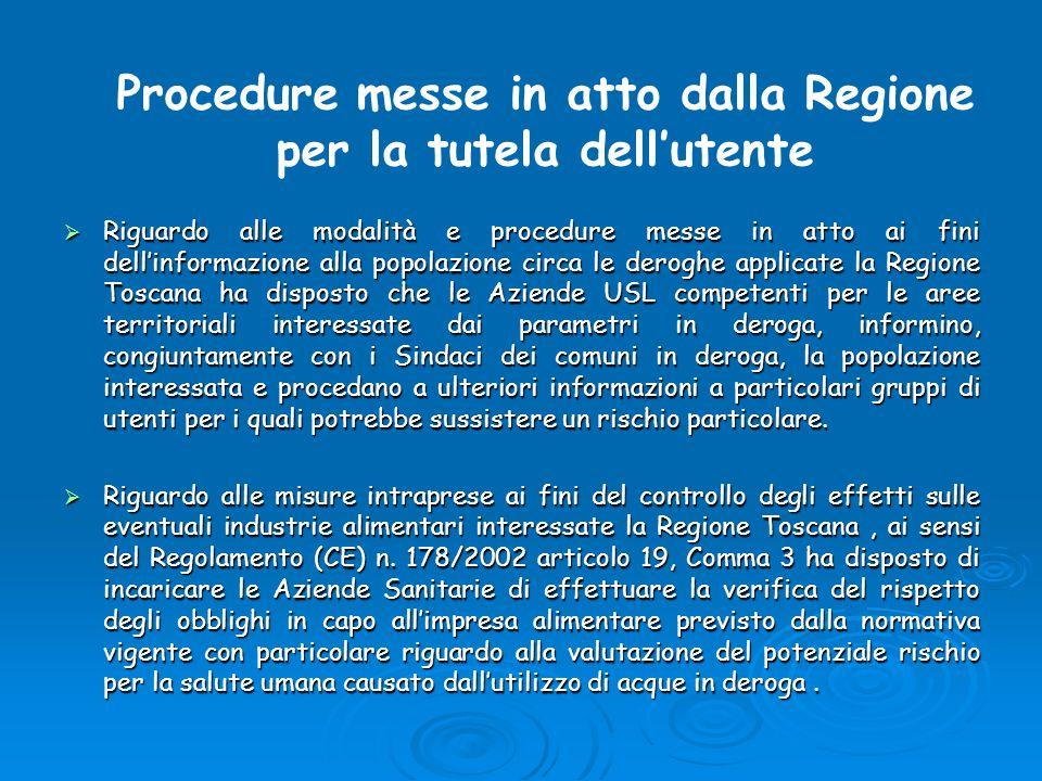  Riguardo alle modalità e procedure messe in atto ai fini dell'informazione alla popolazione circa le deroghe applicate la Regione Toscana ha dispost