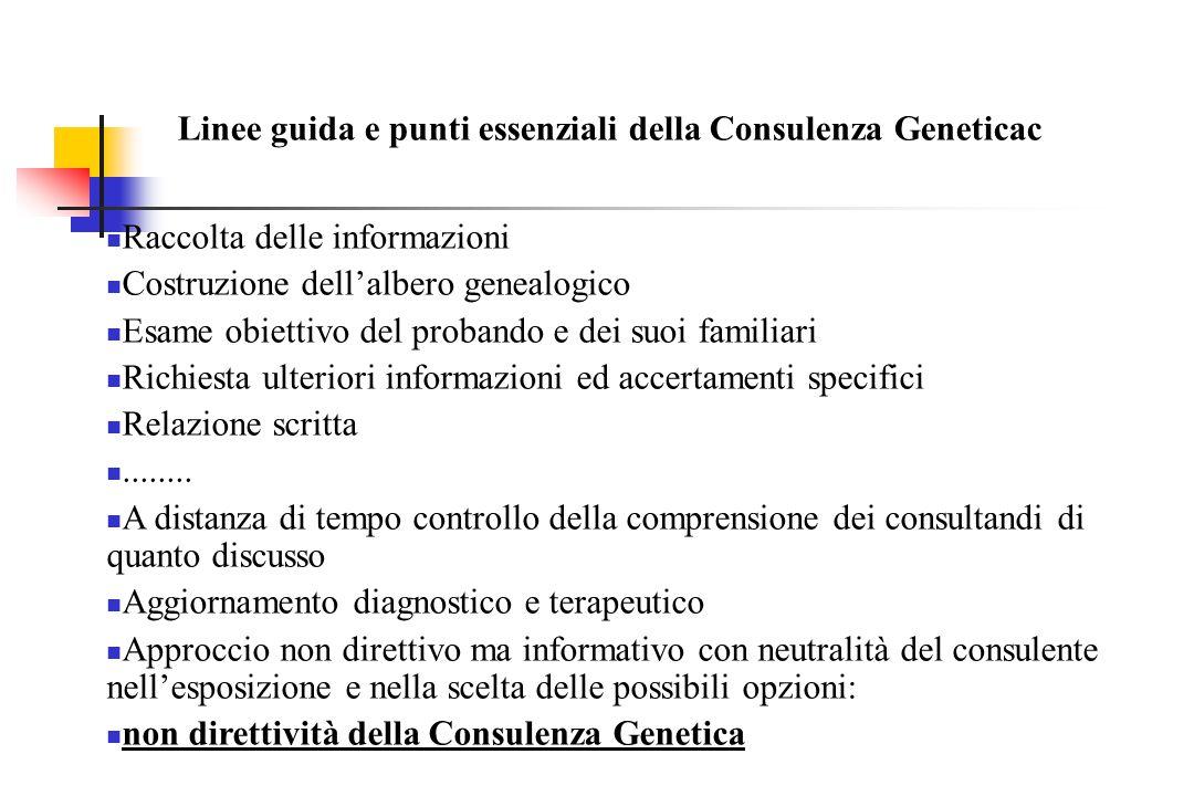 Raccolta delle informazioni Costruzione dell'albero genealogico Esame obiettivo del probando e dei suoi familiari Richiesta ulteriori informazioni ed accertamenti specifici Relazione scritta........