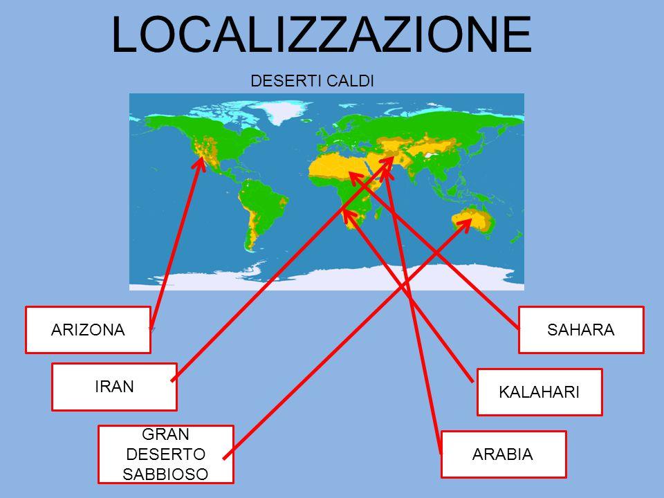 LOCALIZZAZIONE SAHARA KALAHARI ARABIA ARIZONA IRAN GRAN DESERTO SABBIOSO DESERTI CALDI