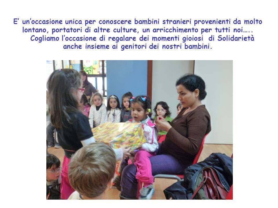 E' un'occasione unica per conoscere bambini stranieri provenienti da molto lontano, portatori di altre culture, un arricchimento per tutti noi…..