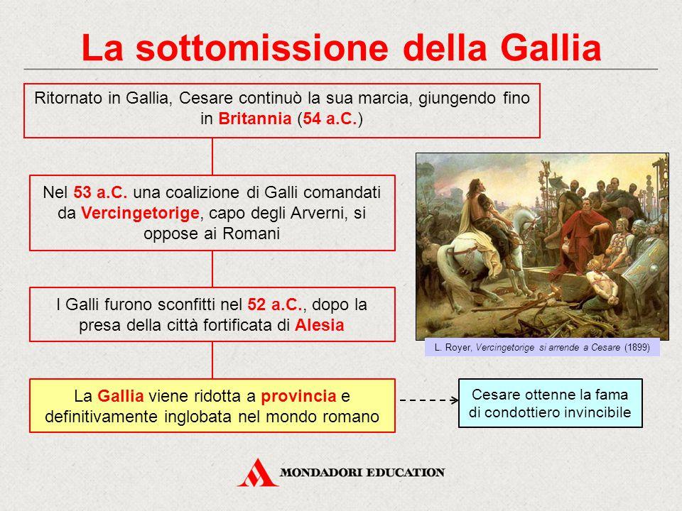 La sottomissione della Gallia Ritornato in Gallia, Cesare continuò la sua marcia, giungendo fino in Britannia (54 a.C.) Nel 53 a.C. una coalizione di