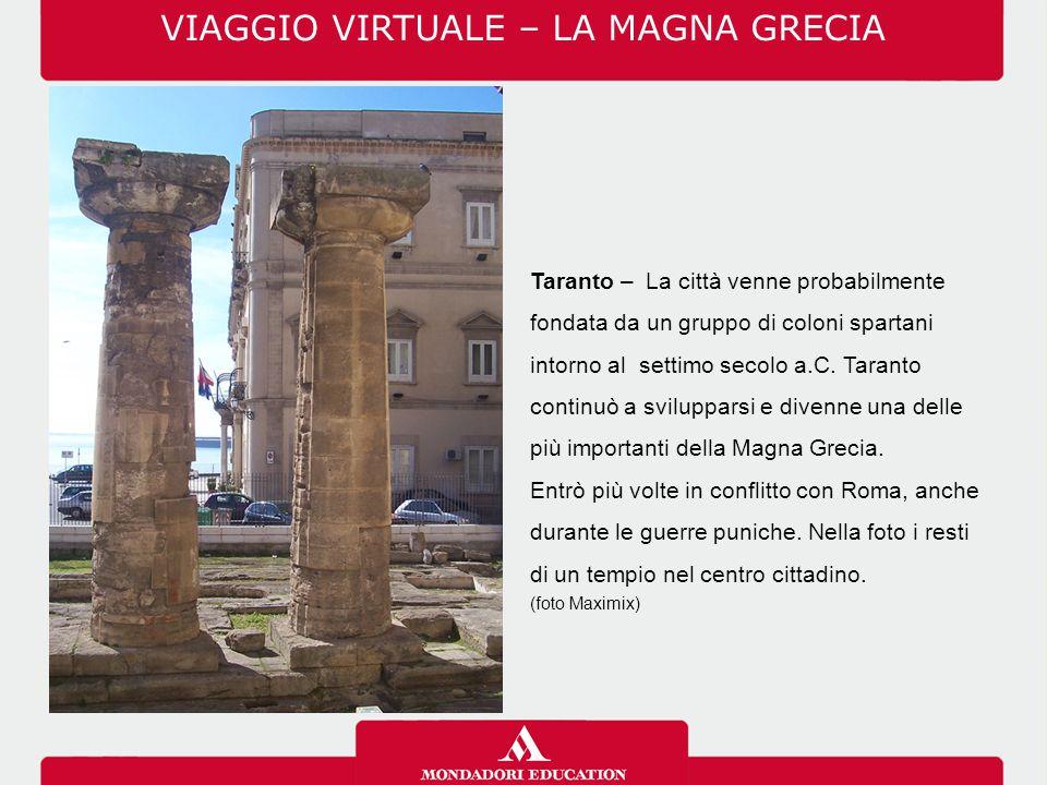 Taranto – La città venne probabilmente fondata da un gruppo di coloni spartani intorno al settimo secolo a.C. Taranto continuò a svilupparsi e divenne