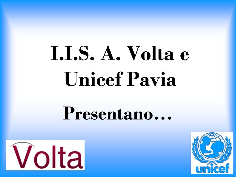 I.I.S. A. Volta e Unicef Pavia Presentano…