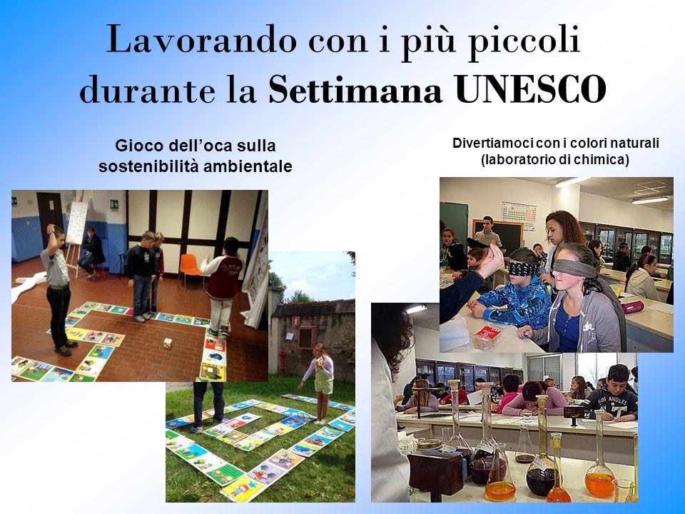 Lavorando con i più piccoli durante la Settimana UNESCO Divertiamoci con i colori naturali (laboratorio di chimica) Gioco dell'oca sulla sostenibilità ambientale