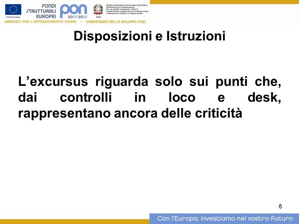 6 Disposizioni e Istruzioni L'excursus riguarda solo sui punti che, dai controlli in loco e desk, rappresentano ancora delle criticità