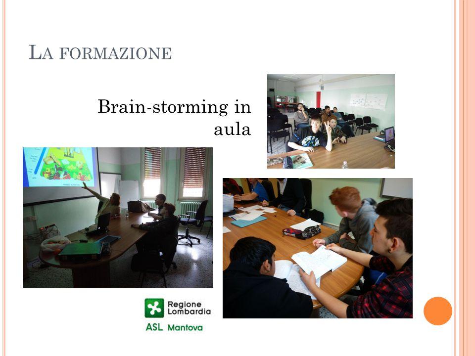L A FORMAZIONE Brain-storming in aula
