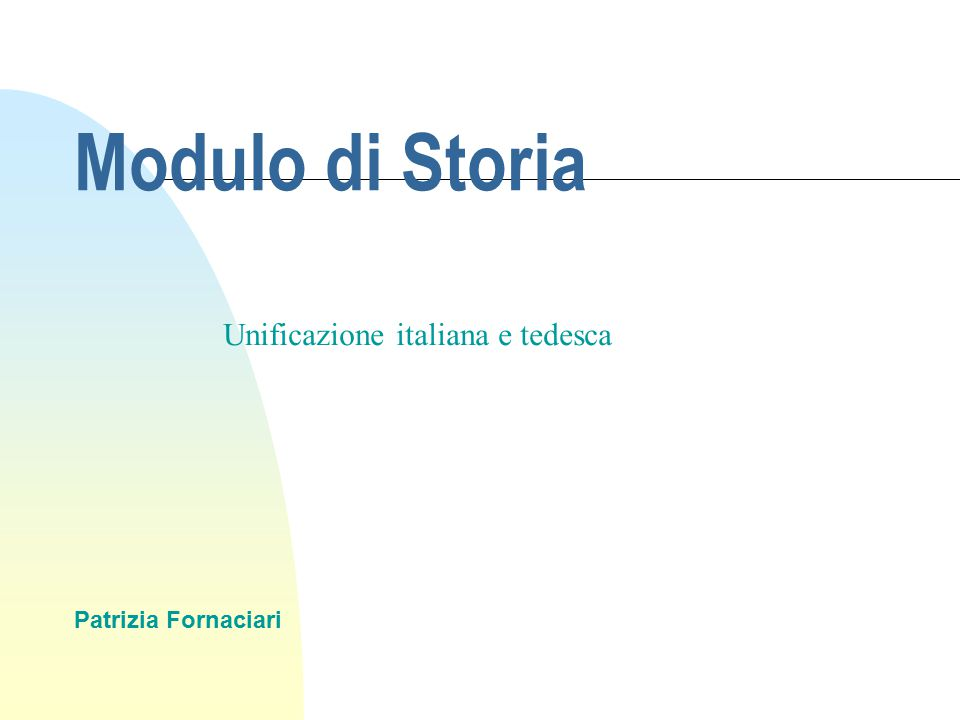Modulo di Storia Patrizia Fornaciari Unificazione italiana e tedesca