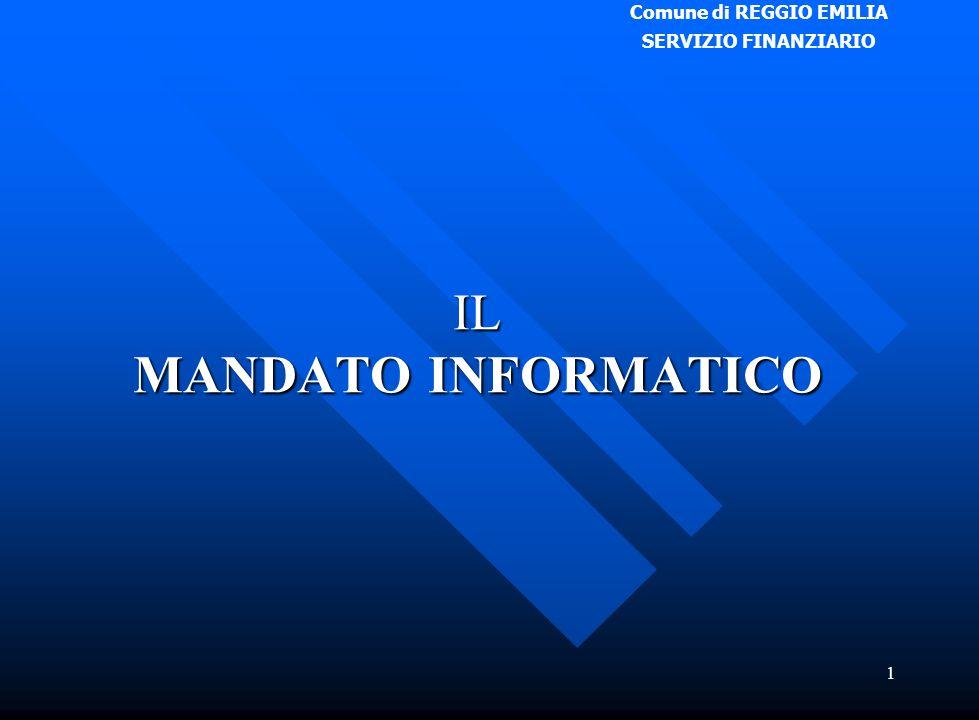 Comune di REGGIO EMILIA SERVIZIO FINANZIARIO 1 IL MANDATO INFORMATICO