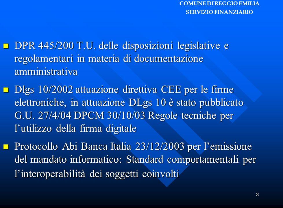 COMUNE DI REGGIO EMILIA SERVIZIO FINANZIARIO 8 DPR 445/200 T.U. delle disposizioni legislative e regolamentari in materia di documentazione amministra